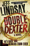 Double Dexter (Dexter #6) by Jeff Lindsay