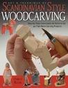 Art & Technique of Scandinavian Style Woodcarving